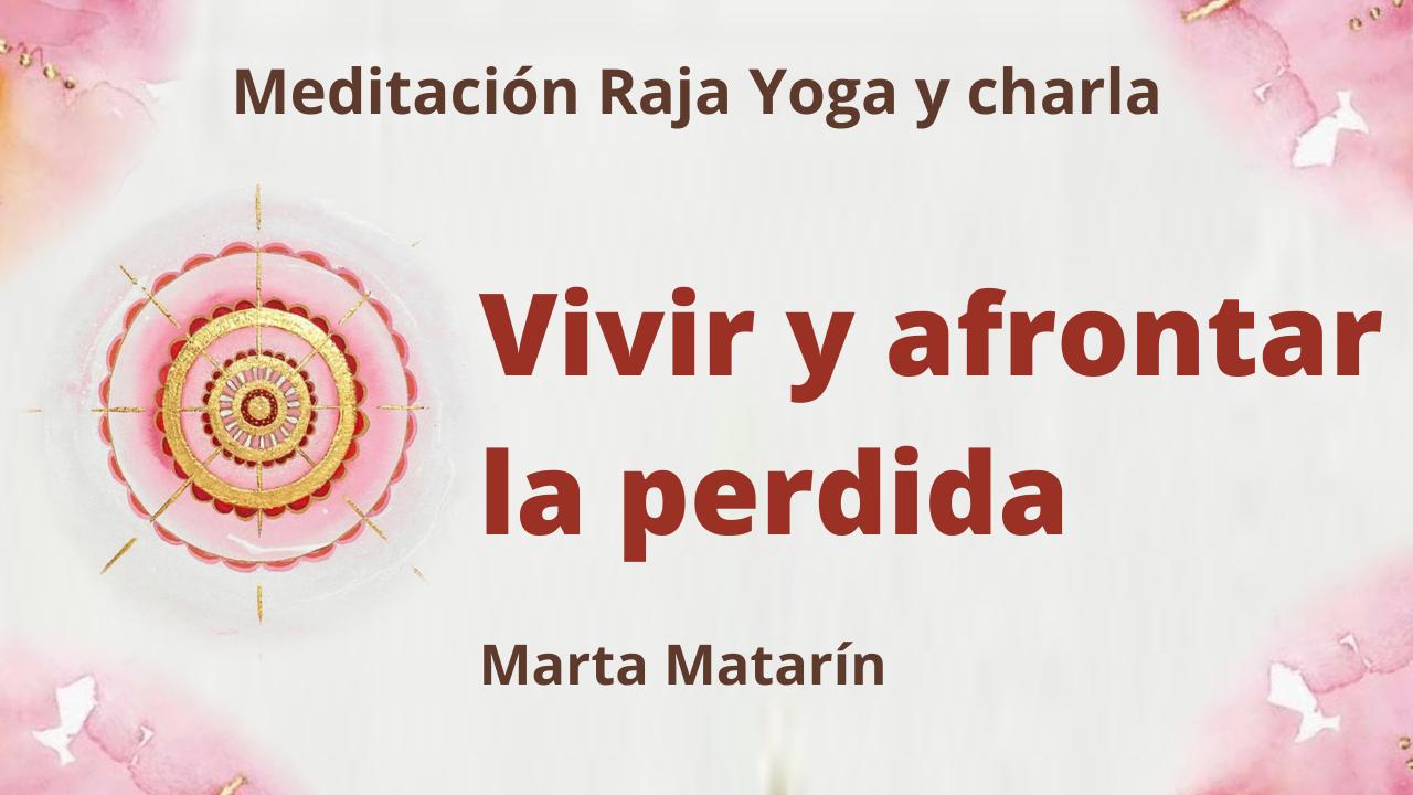 18 Febrero 2021  Meditación Raja Yoga y charla:  Vivir y afrontar la perdida