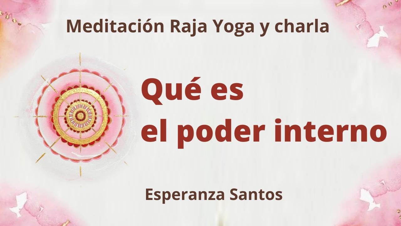 17 Marzo 2021  Meditación Raja Yoga y charla: ¿Qué es el poder interno?.