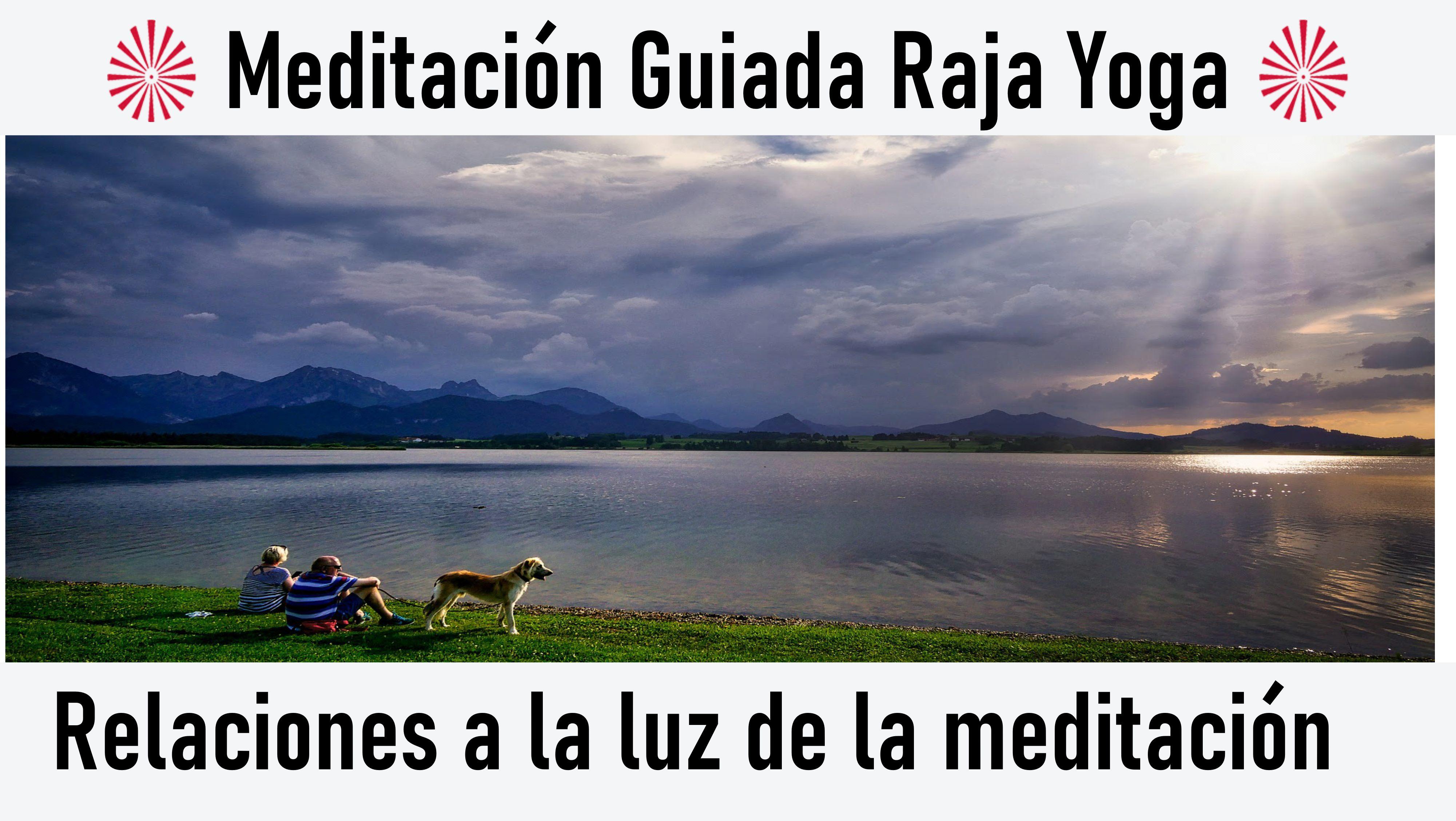 6 Julio 2020 Meditación Guiada; Relaciones a la luz de la meditación