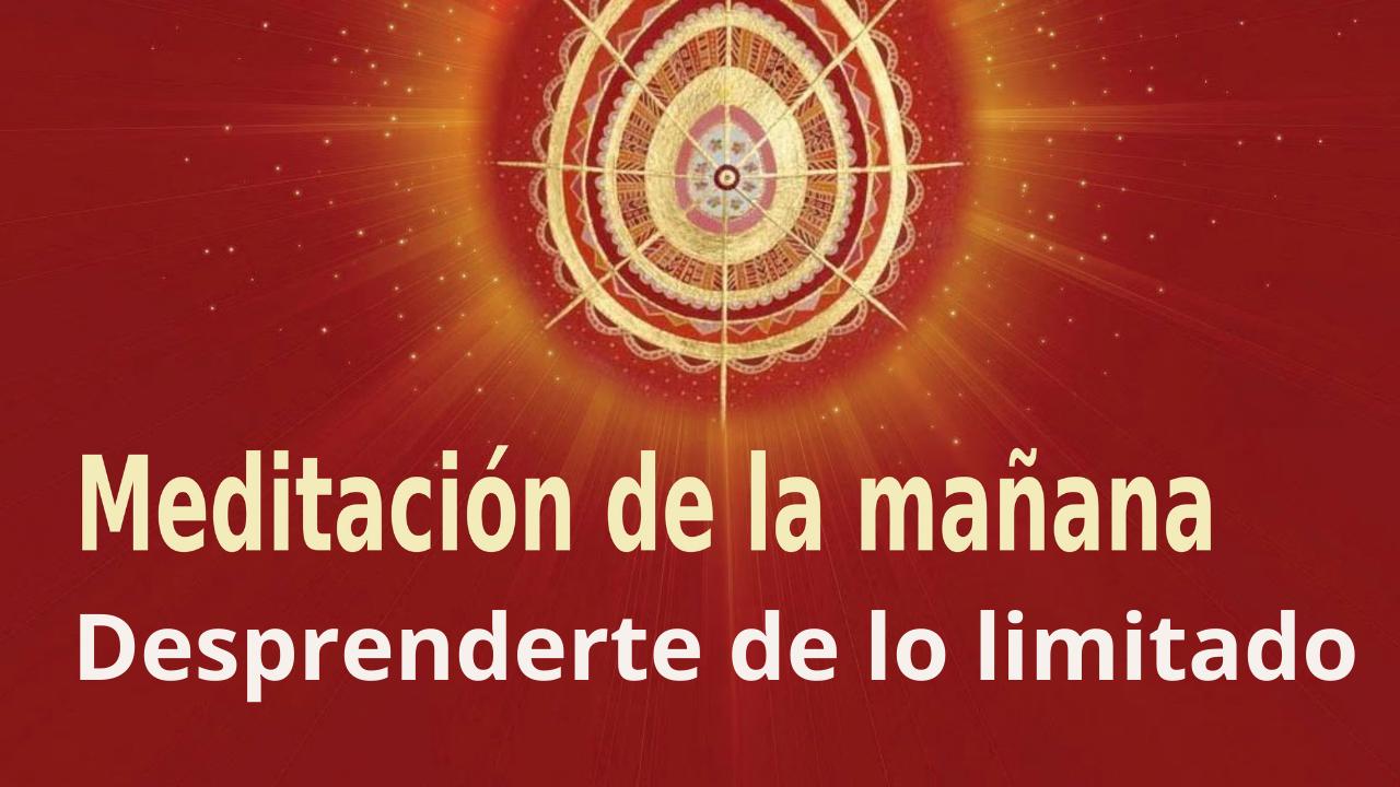 Meditación Raja Yoga de la mañana: Desprenderte de lo limitado (23 Abril 2021)