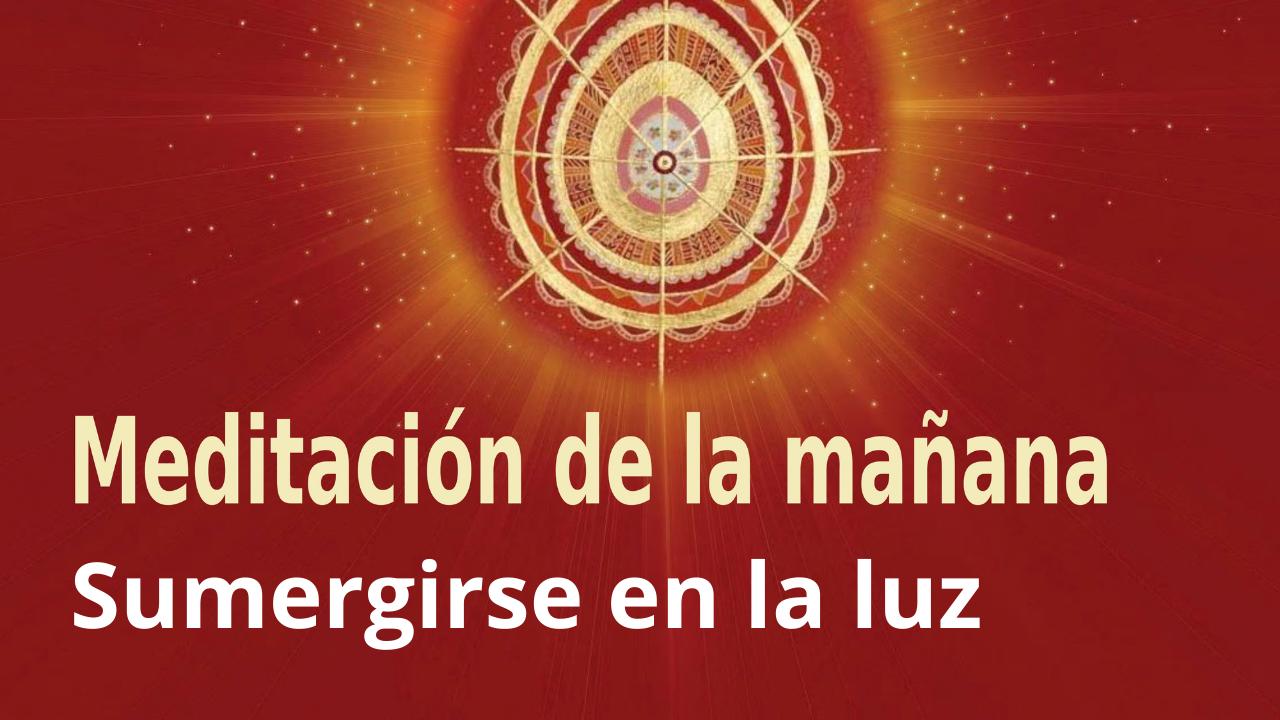 Meditación Raja Yoga de la mañana: Sumergirse en la luz (8 Febrero 2021)