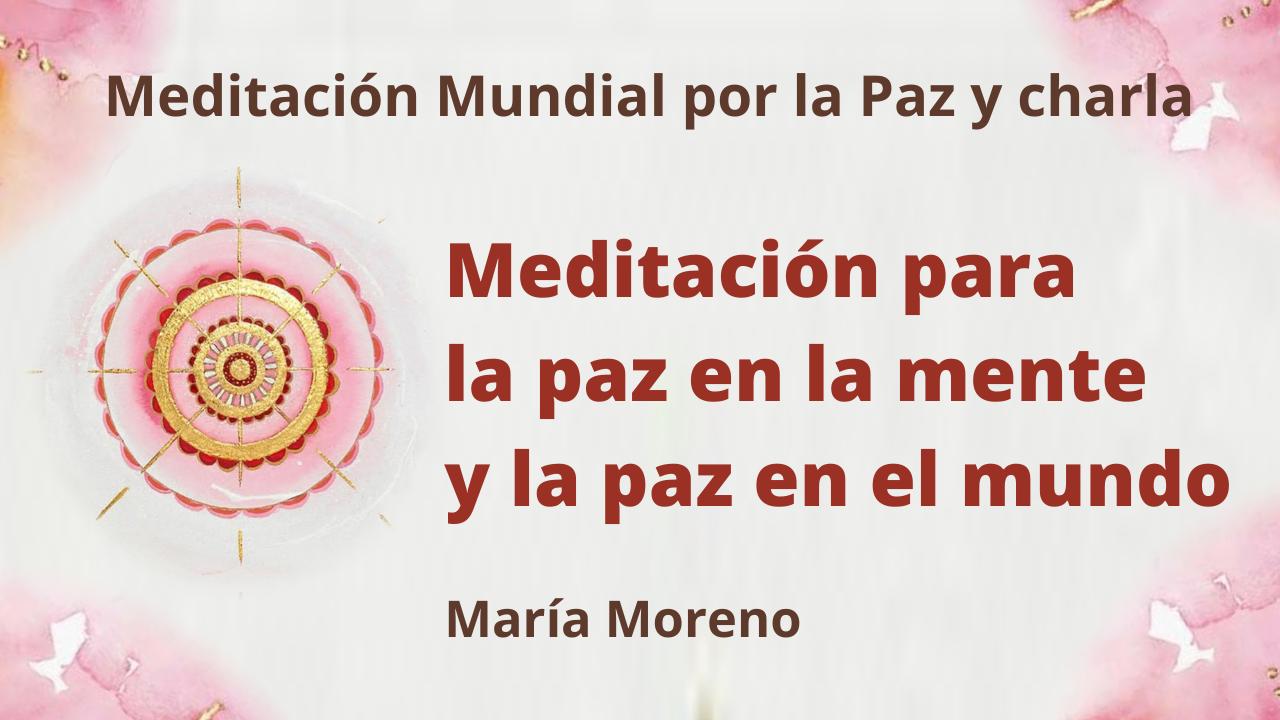 21 Marzo 2021  Meditación Raja Yoga y charla: Meditación para la paz en la mente y la paz en el mundo