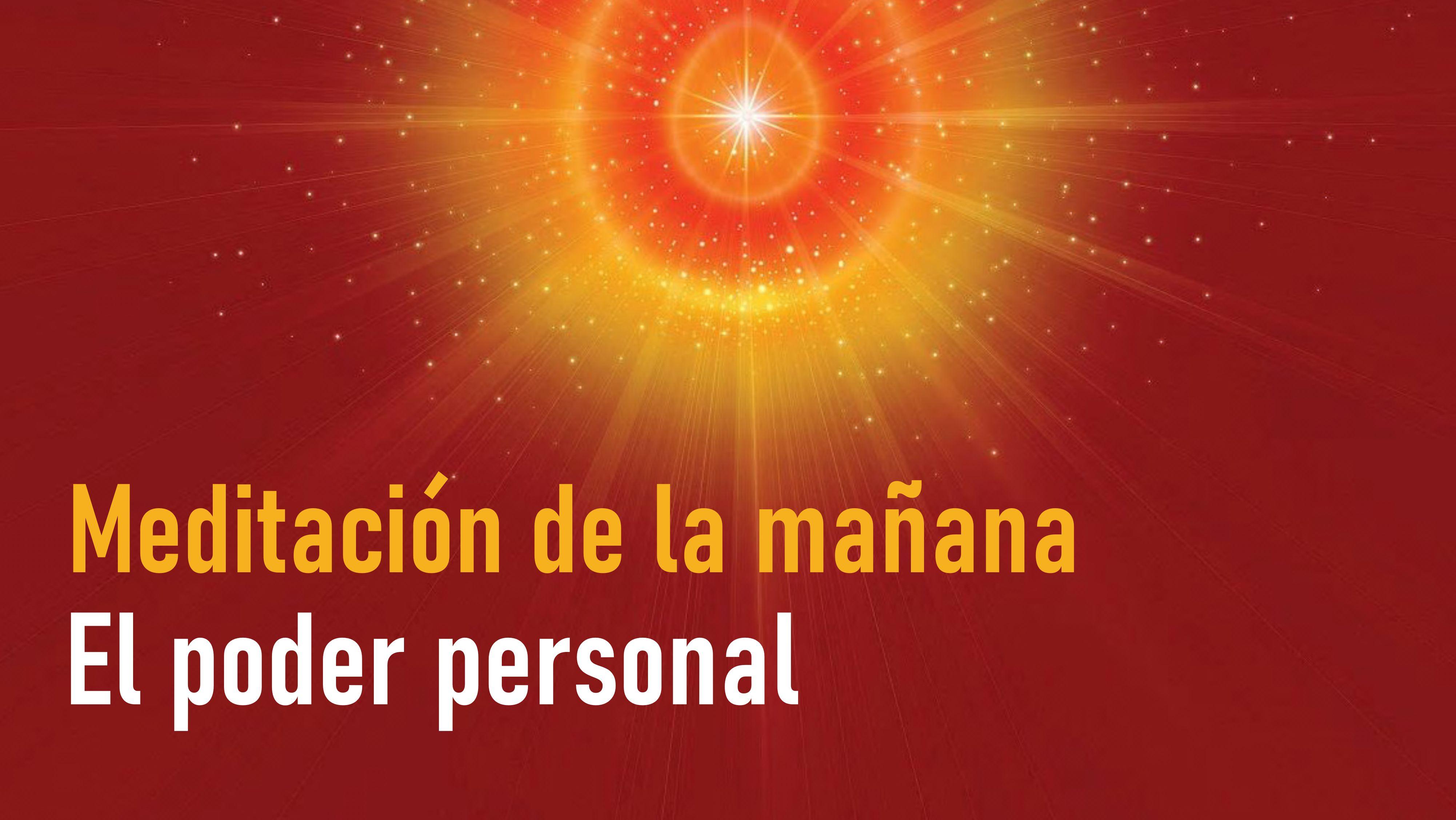 Meditación de la mañana: El poder personal (22 Septiembre 2020)