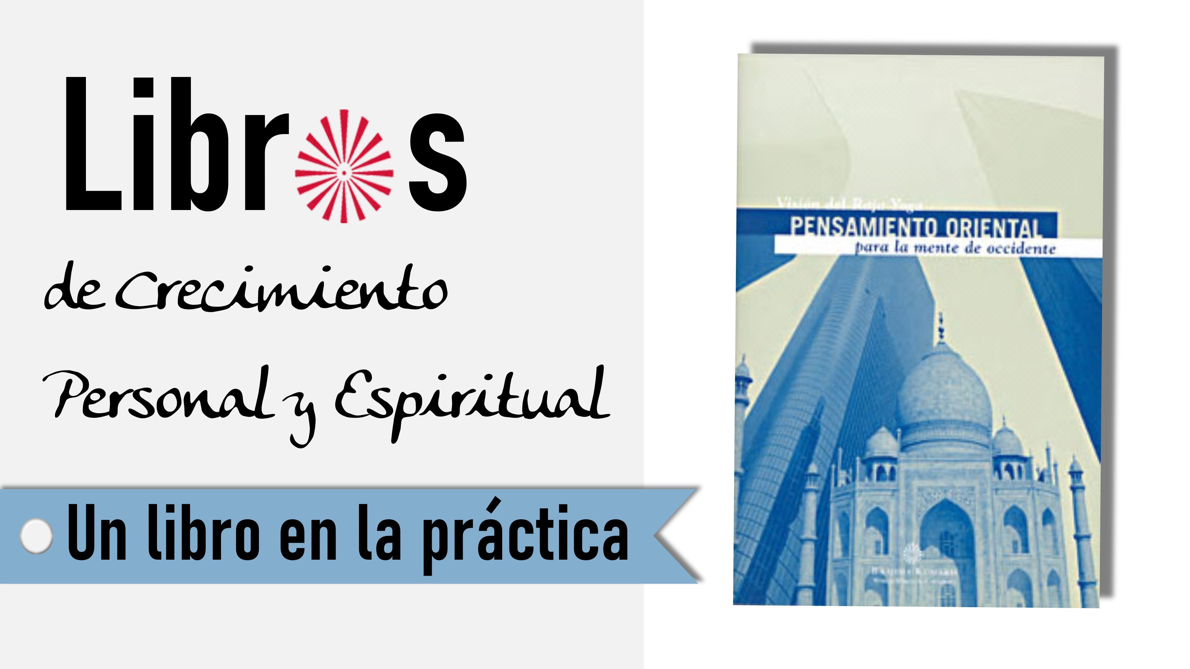 1 Septiembre 2020 Un libro en la práctica : Pensamiento de oriente para la mente de occidente