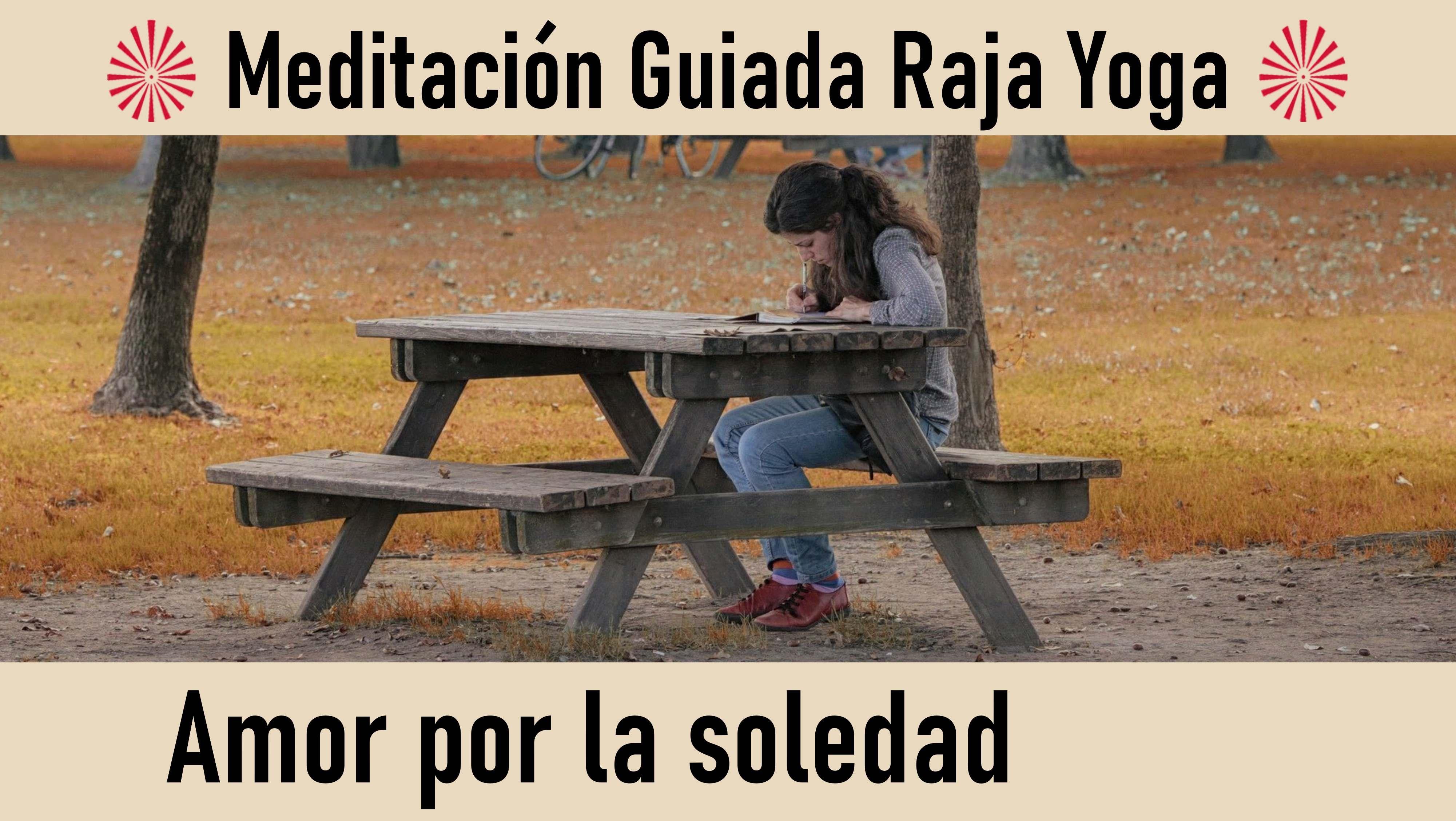 Meditación Raja Yoga: Amor por la soledad (26 Agosto 2020) On-line desde Sevilla
