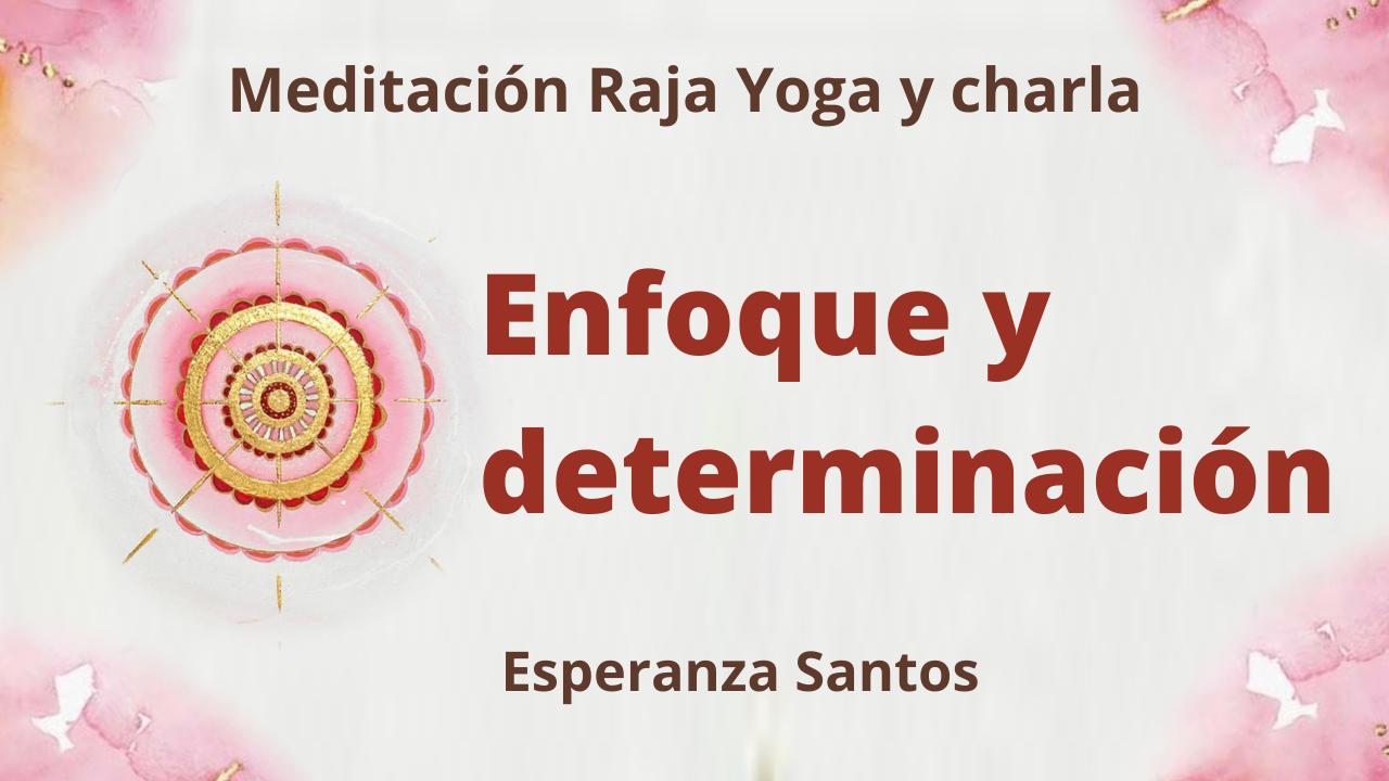 31 Marzo 2021  Meditación Raja Yoga y charla: Enfoque y determinación