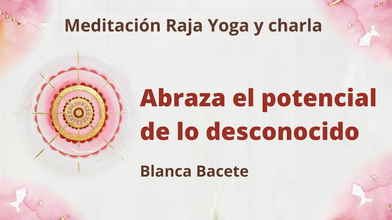 11 Enero 2021  Meditación Raja Yoga y charla: Abraza el potencial de lo desconocido