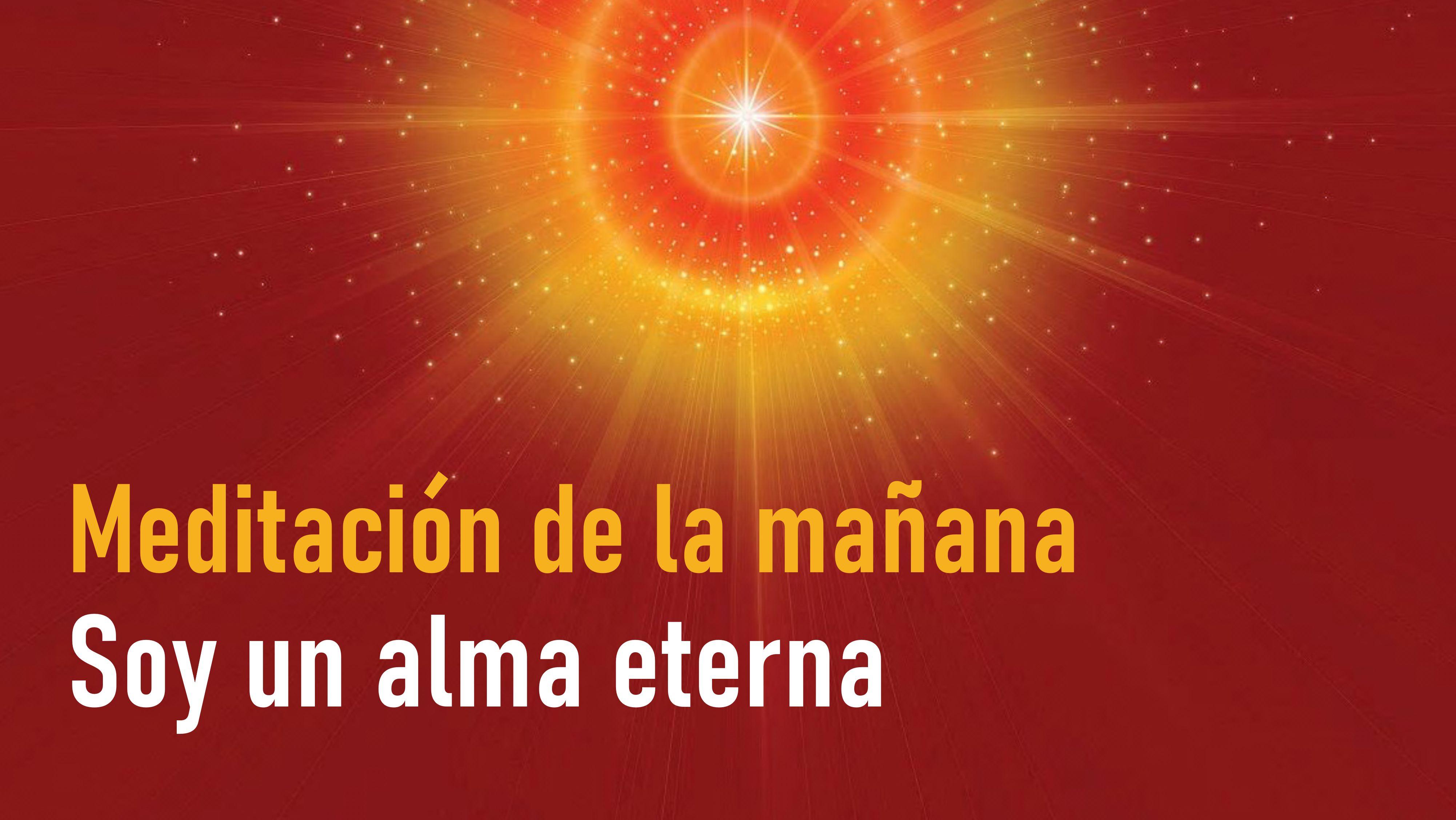 Meditación de la mañana Raja Yoga: Soy un alma eterna (13 Octubre 2020)