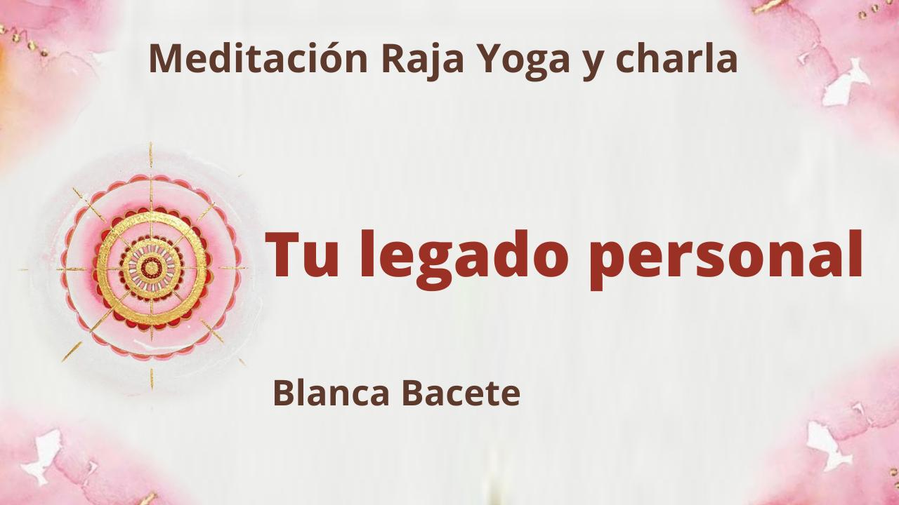 29 Marzo 2021  Meditación Raja Yoga y charla: Tu legado personal