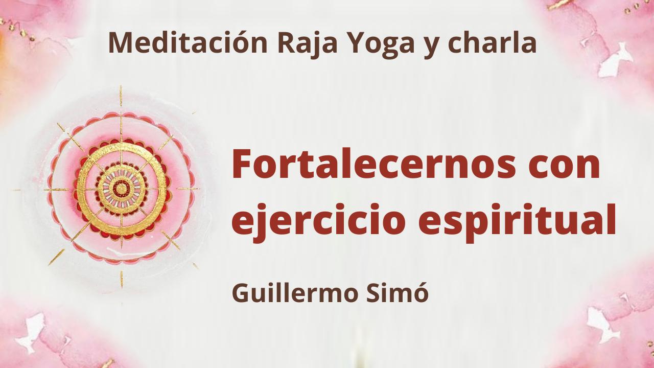 Meditación Raja Yoga y charla: Fortalecernos con ejercicio espiritual (9 Febrero 2021) On-line desde Madrid