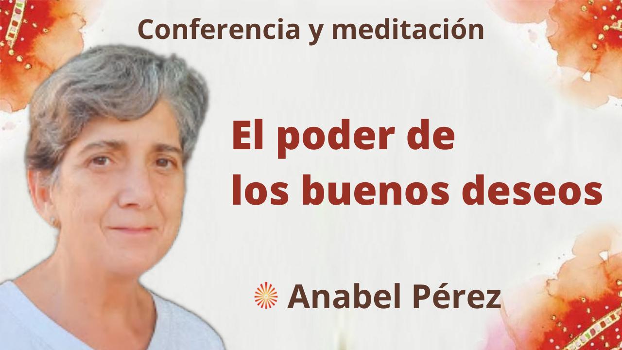 21 Octubre 2021 Meditación y conferencia: El poder de los buenos deseos