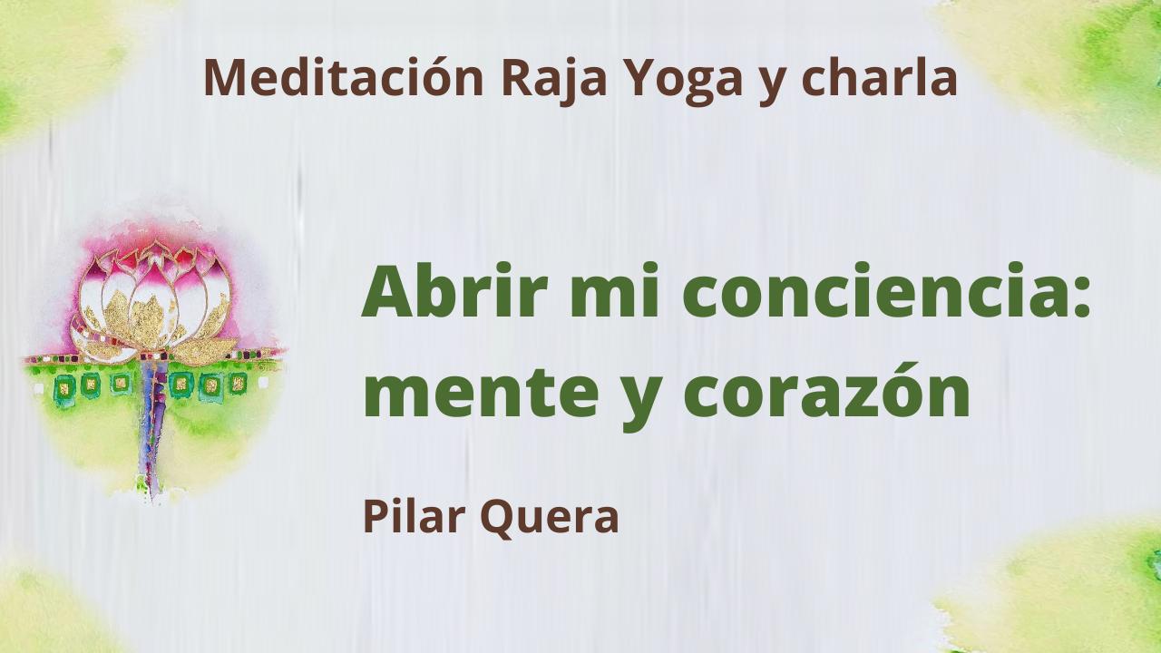 30 Abril 2021  Meditación Raja Yoga y charla:  Abrir mi conciencia mente y corazón