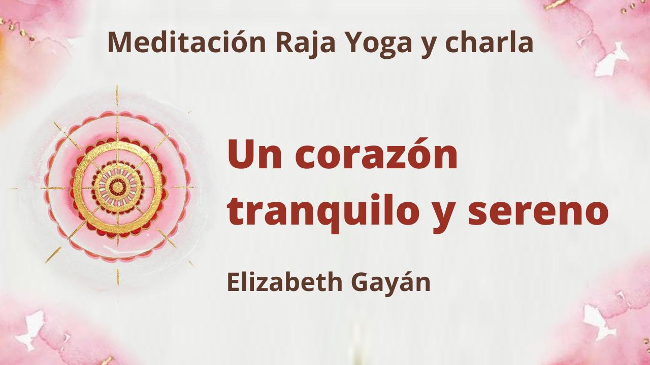 16 Enero 2021  Meditación Raja Yoga y charla: Un corazón tranquilo y sereno
