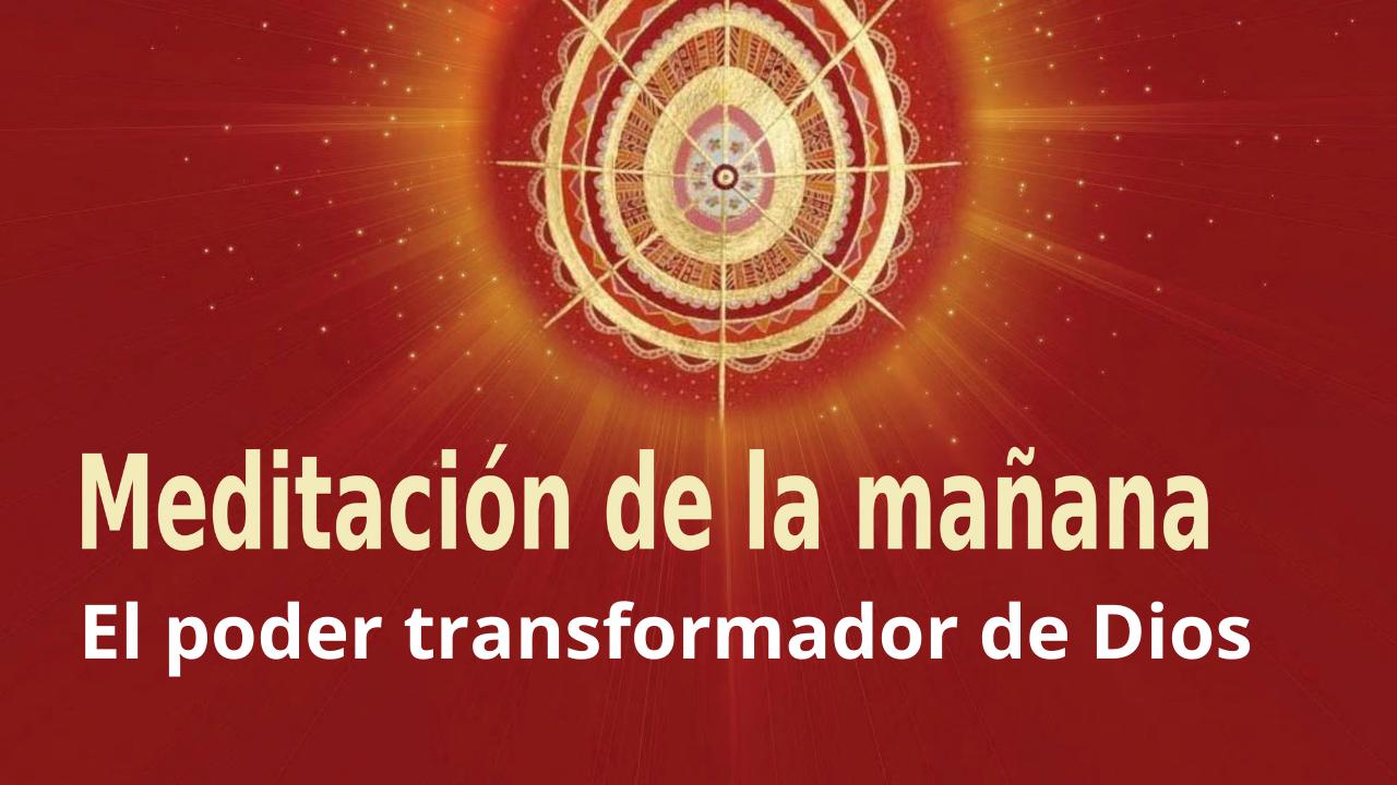 Meditación Raja Yoga de la mañana: El poder transformador de Dios (10 Marzo 2021)