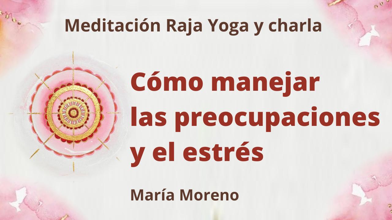 Meditación Raja Yoga y charla:  Cómo manejar las preocupaciones y el estrés  (11 Abril 2021) On-line desde Valencia