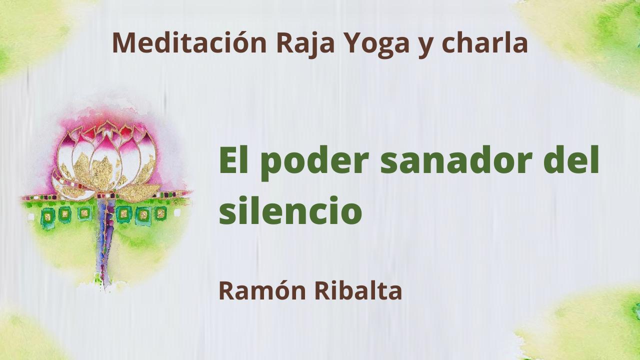 8 Febrero 2021  Meditación Raja Yoga y charla: El poder sanador del silencio