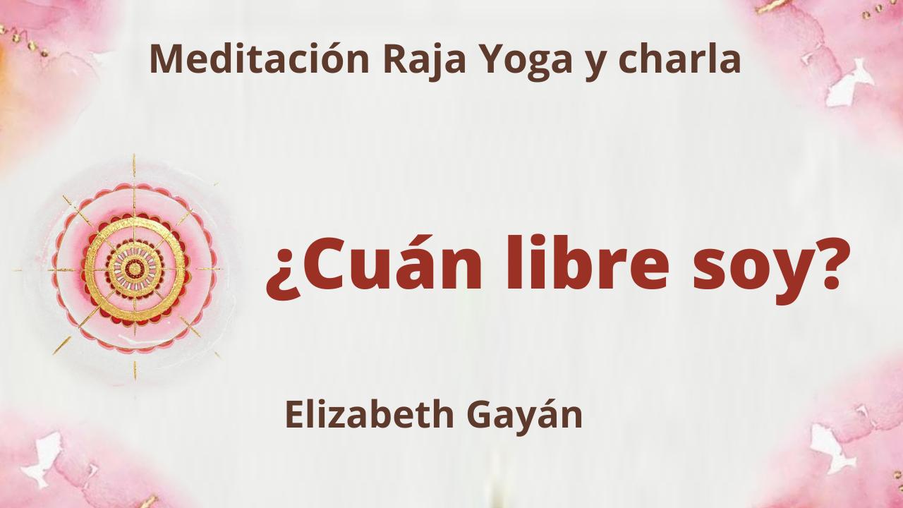 Meditación Raja Yoga y charla: ¿Cuán libre soy? (28 Agosto 2021) On-line desde Valencia