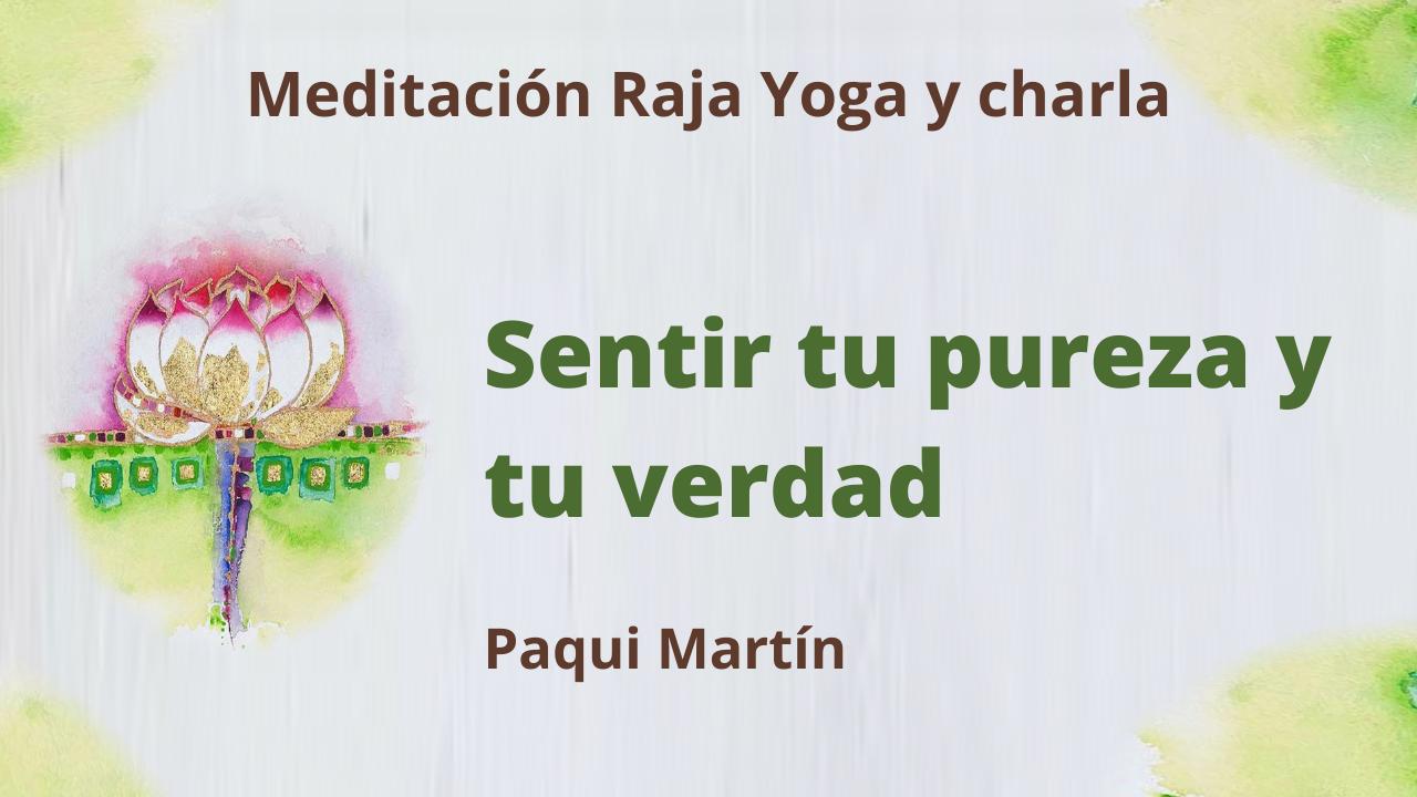 12 Enero 2021 Meditación Raja Yoga y charla: Sentir tu pureza y tu verdad
