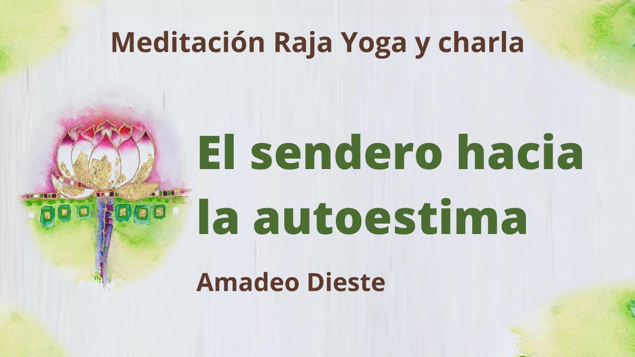 25 Marzo 2021  Meditación Raja Yoga y Charla: El Sendero de la Autoestima