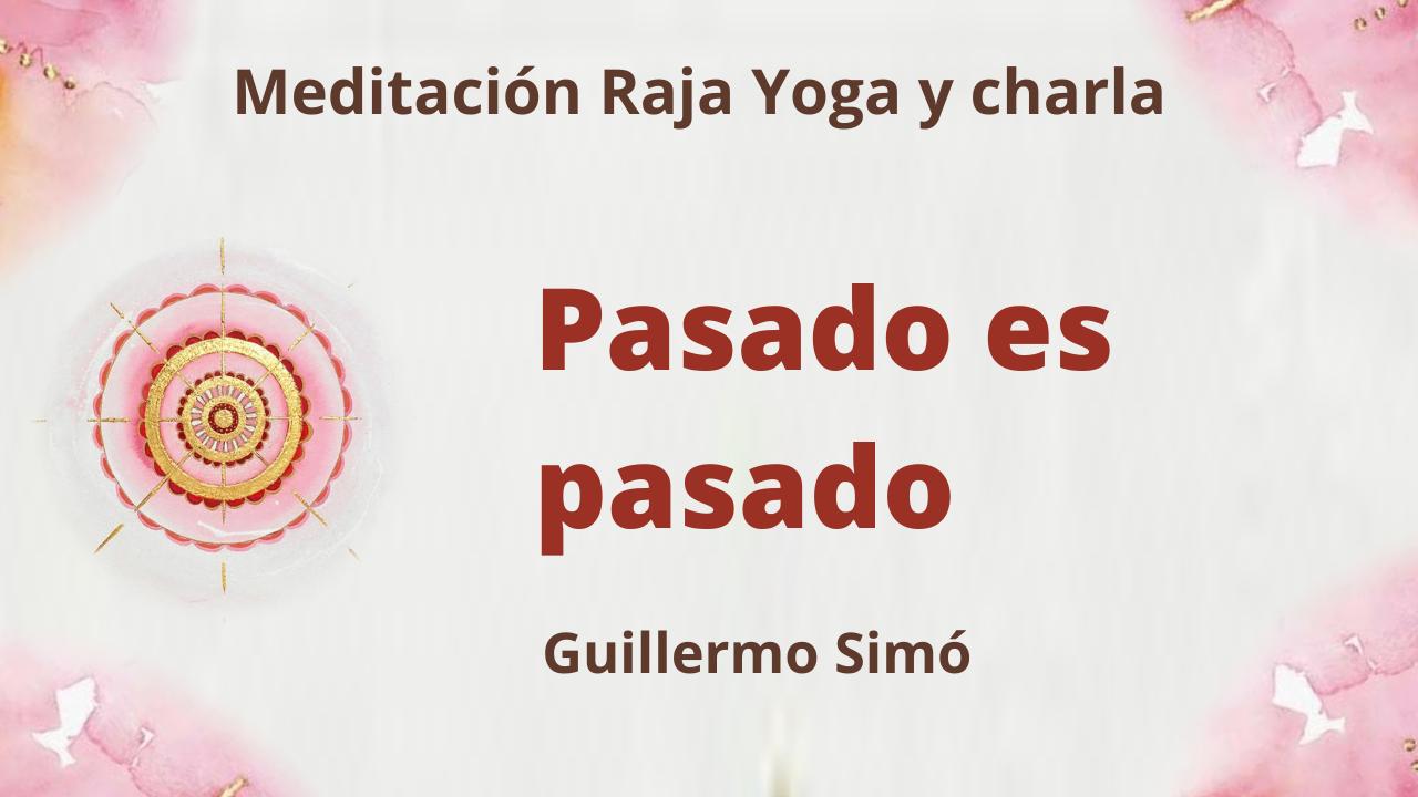 Meditación Raja Yoga y charla:  Pasado es pasado (13 Abril 2021) On-line desde Madrid