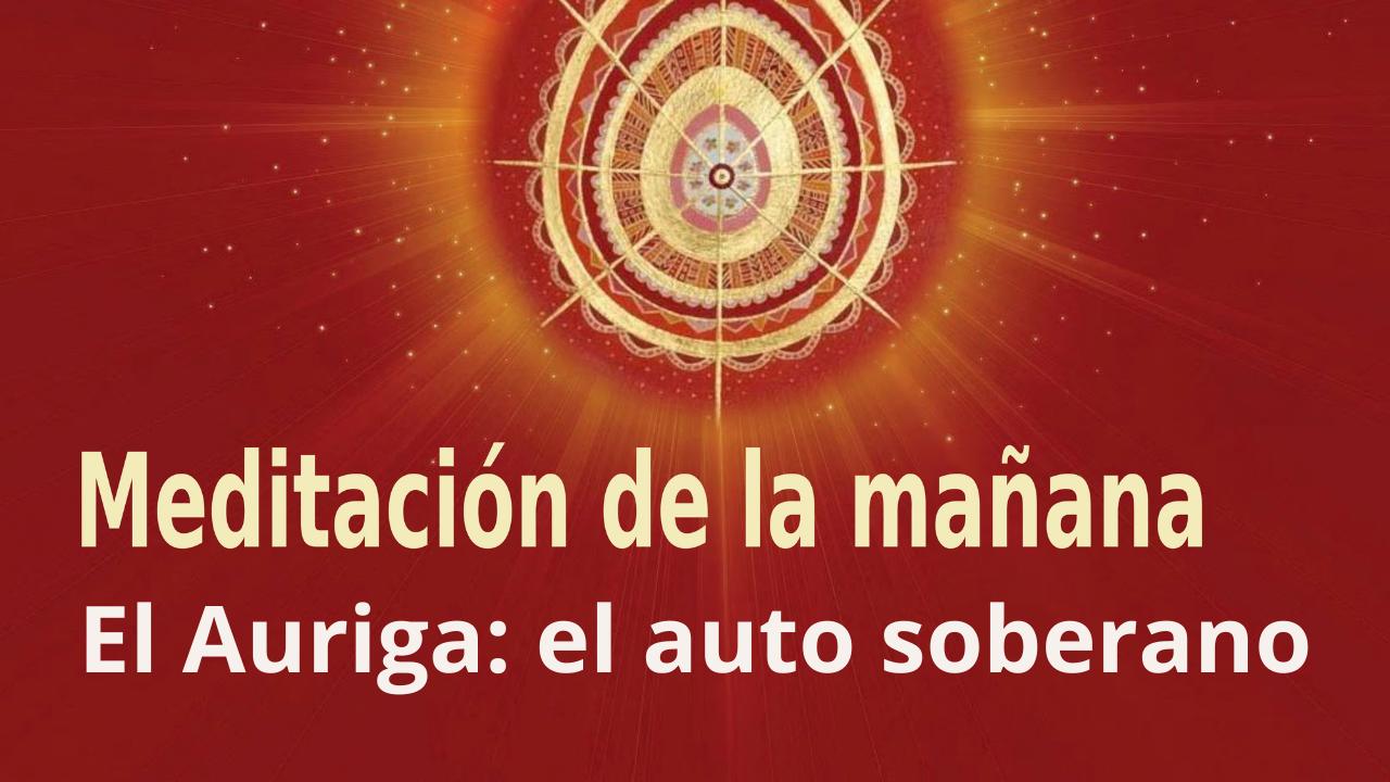 Meditación de la mañana Raja Yoga:  El Auriga El auto soberano (16 Abril 2021)