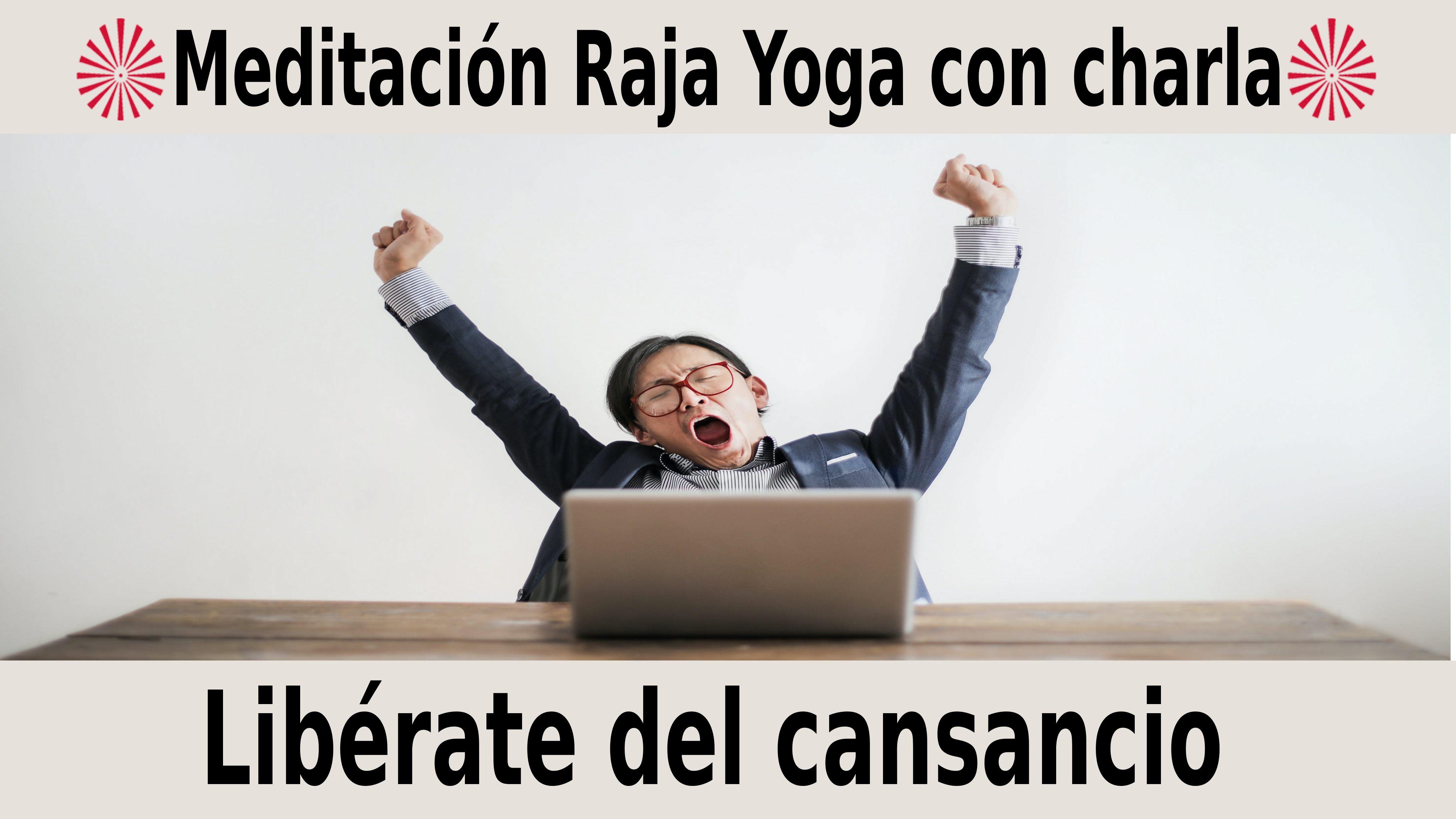Meditación Raja Yoga con charla: Libérate del cansancio (23 Noviembre 2020) On-line desde Madrid