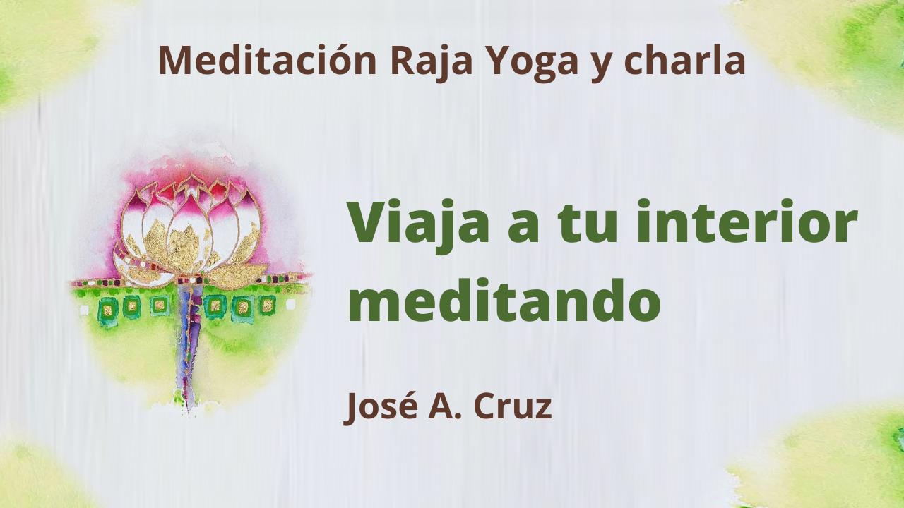 13 Enero 2021 Meditación Raja Yoga y charla: Viaja a tu interior meditando