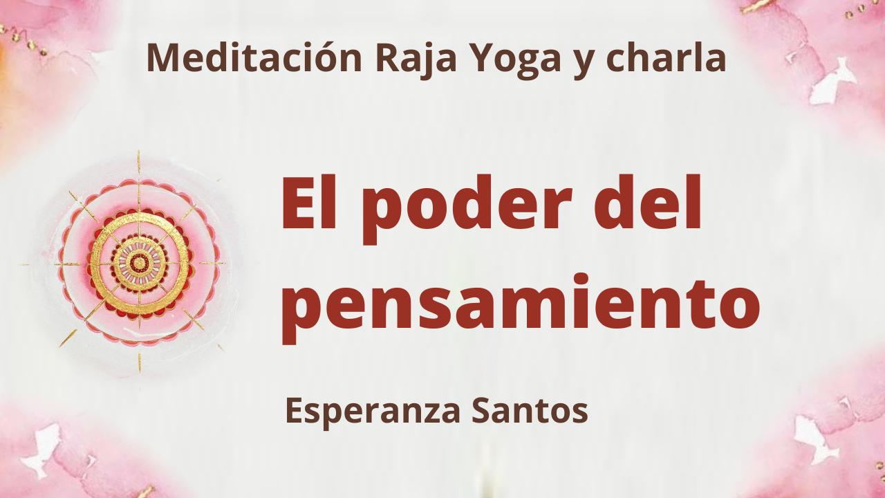 14 Julio 2021 Meditación Raja Yoga y charla: El poder del pensamiento