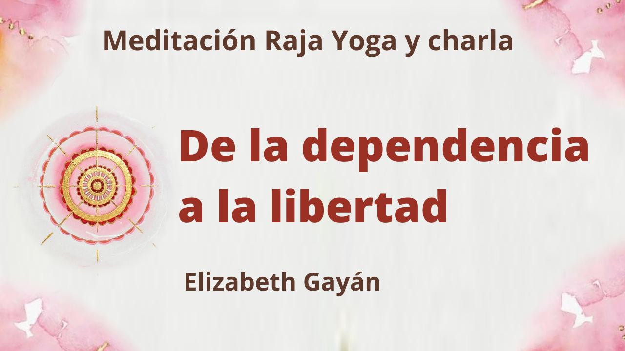 Meditación Raja Yoga y charla: De la dependencia a la libertad (24 Abril 2021) On-line desde Valencia