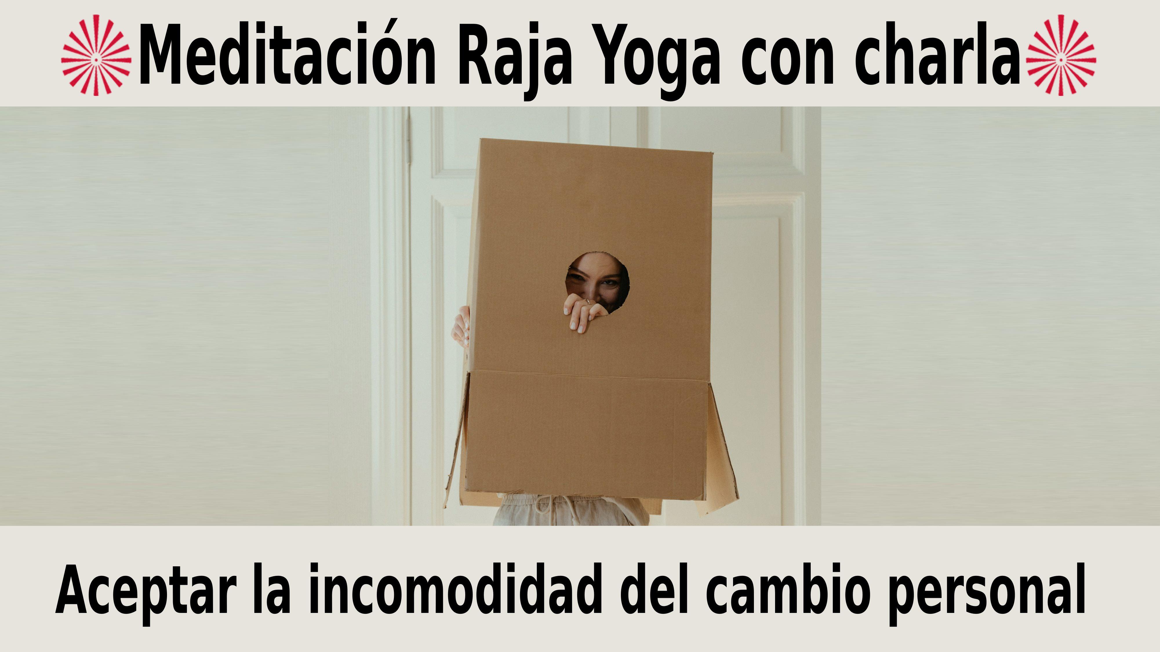 Meditación Raja Yoga con charla:  Aceptar la incomodidad del cambio personal  (20 Noviembre 2020)