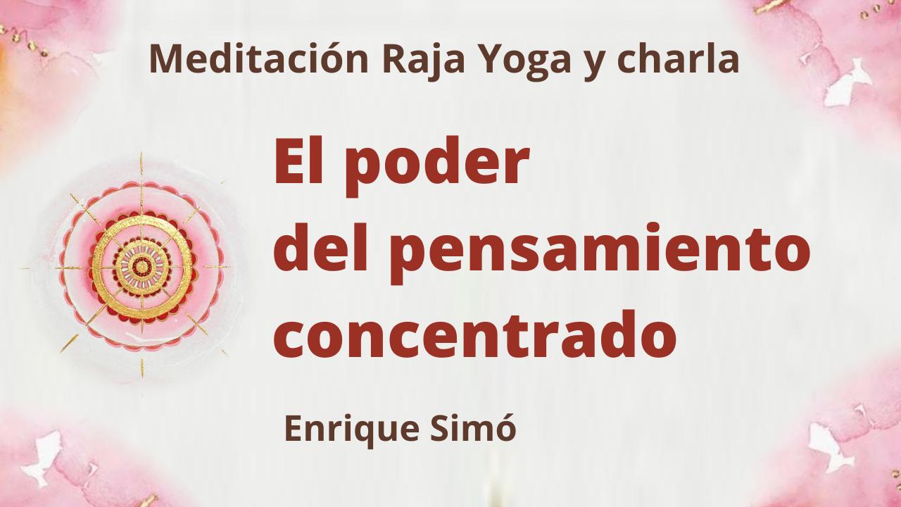 Meditación Raja Yoga y charla: El poder del pensamiento concentrado (28 Mayo 2021) On-line desde Madrid