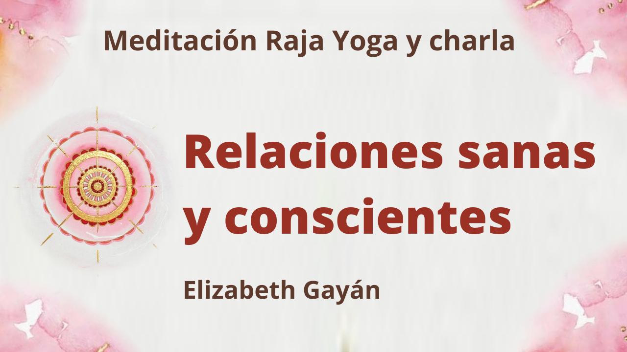 Meditación Raja Yoga y charla:  Relaciones sanas y conscientes (12 Junio 2021) On-line desde Valencia