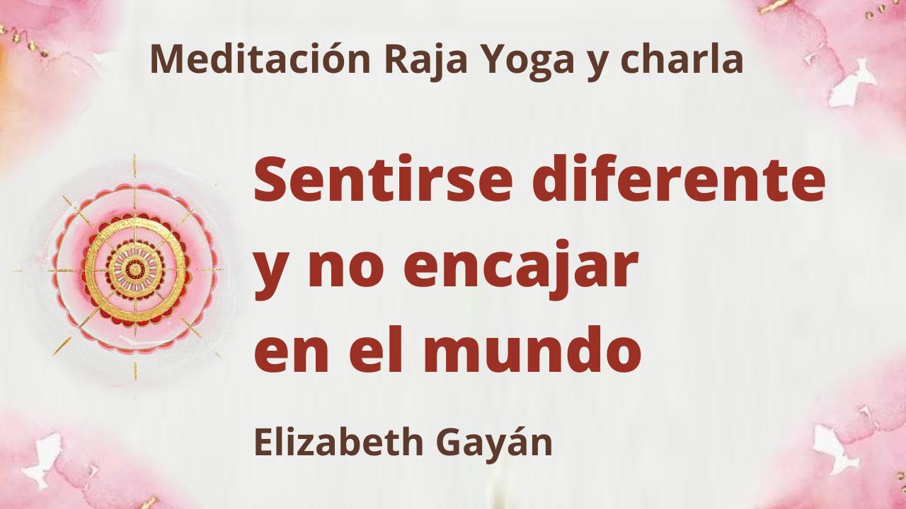 7 Agosto 2021 Meditación Raja Yoga y charla: Sentirse diferente y no encajar en el mundo
