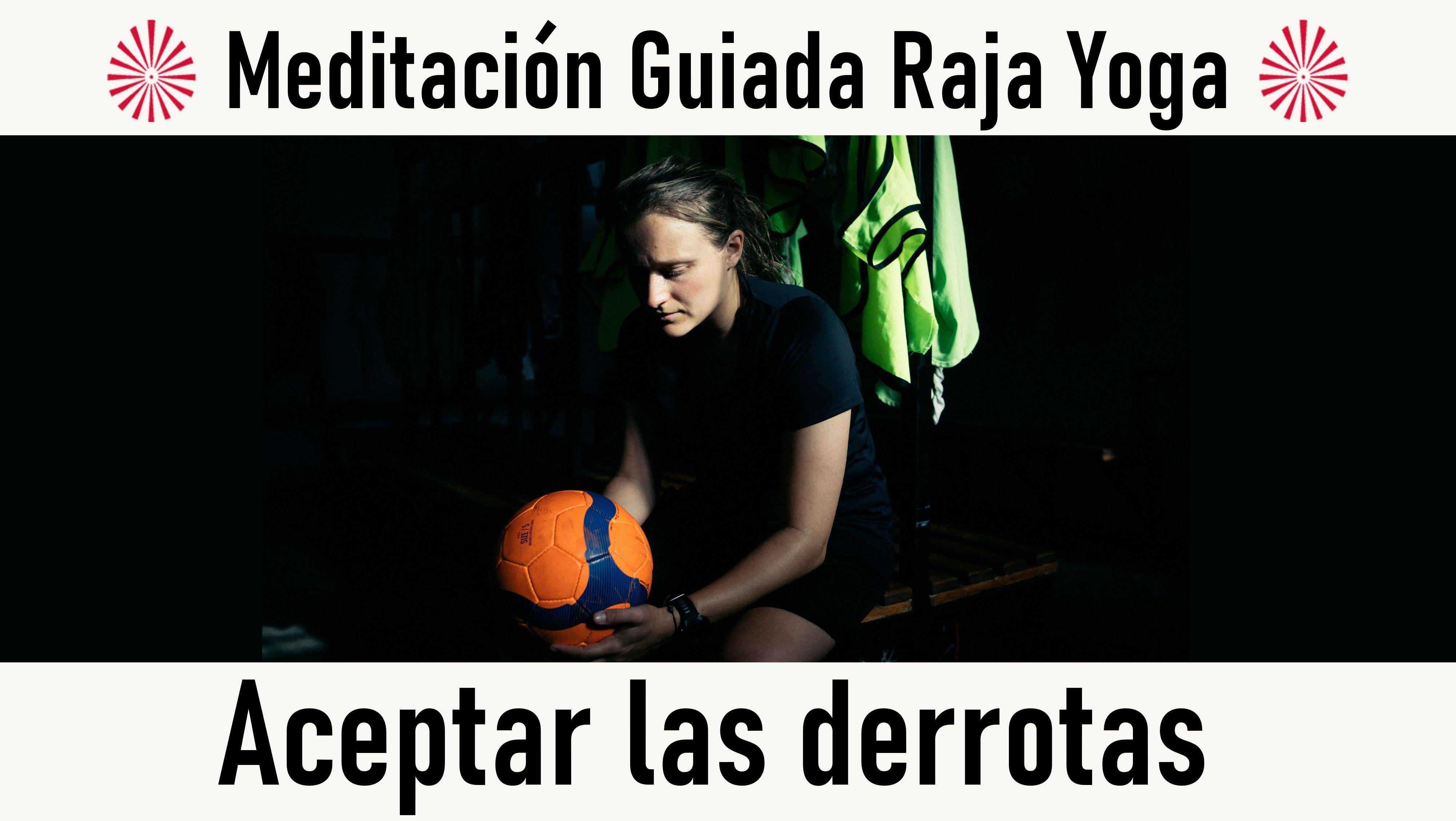 Meditación Raja Yoga: Aceptar las derrotas (30 Octubre 2020) On-line desde Madrid