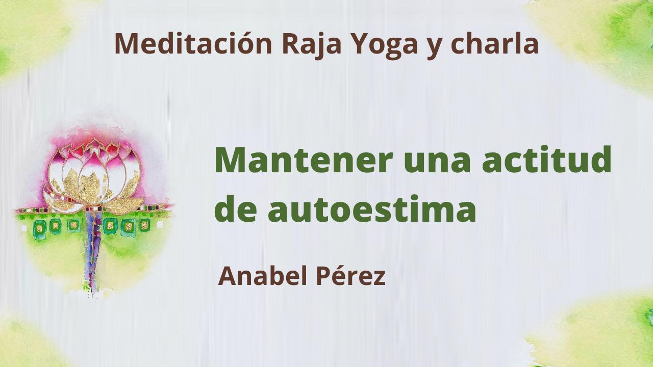 27 Mayo 2021  Meditación Raja Yoga y Charla: Mantener una actitud de autoestima