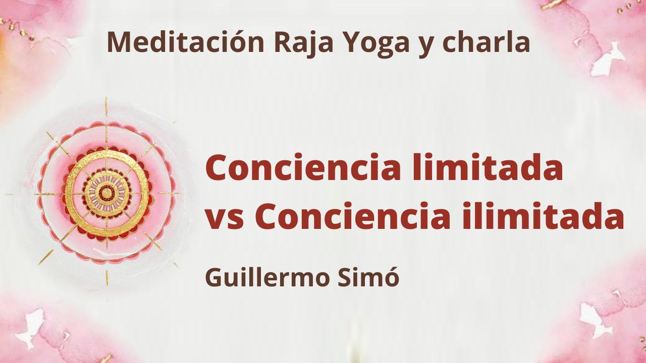 6 Abril 2021  Meditación Raja Yoga y charla:  Conciencia limitada vs Conciencia ilimitada