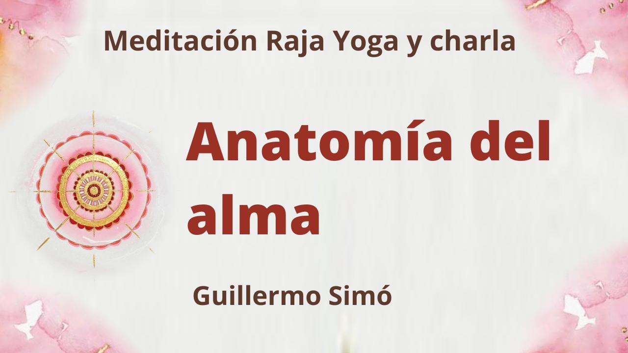 20 Julio 2021 Meditación Raja Yoga y charla:  Anatomía del alma