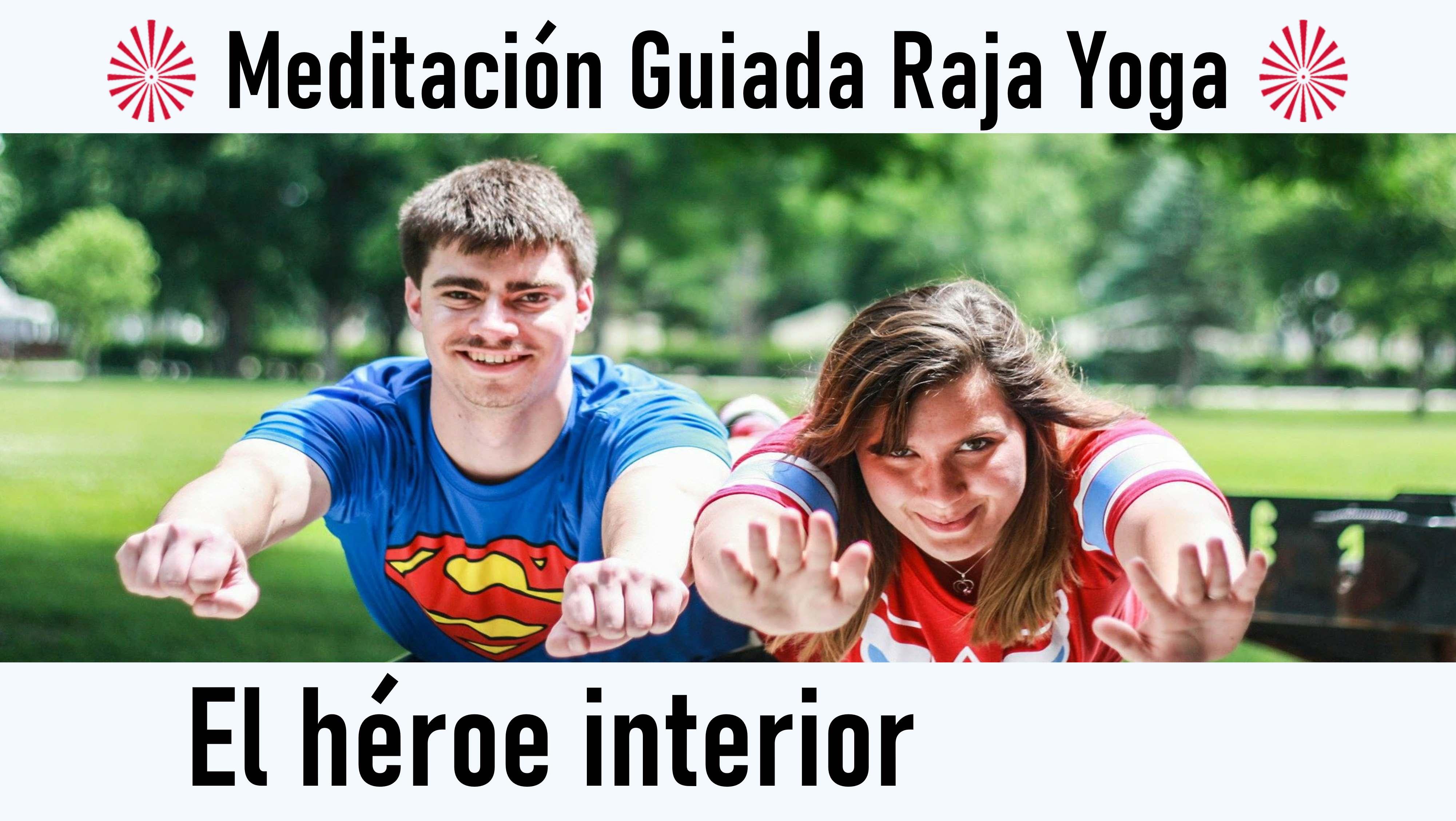 Meditación Raja Yoga: El héroe interior (21 Agosto 2020) On-line desde Madrid