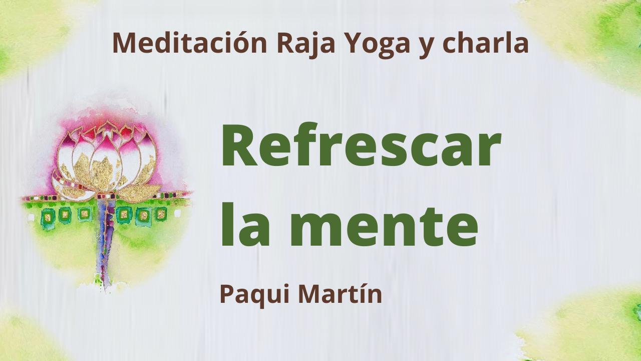 2 Febrero 2021  Meditación Raja Yoga y charla: Refrescar la mente