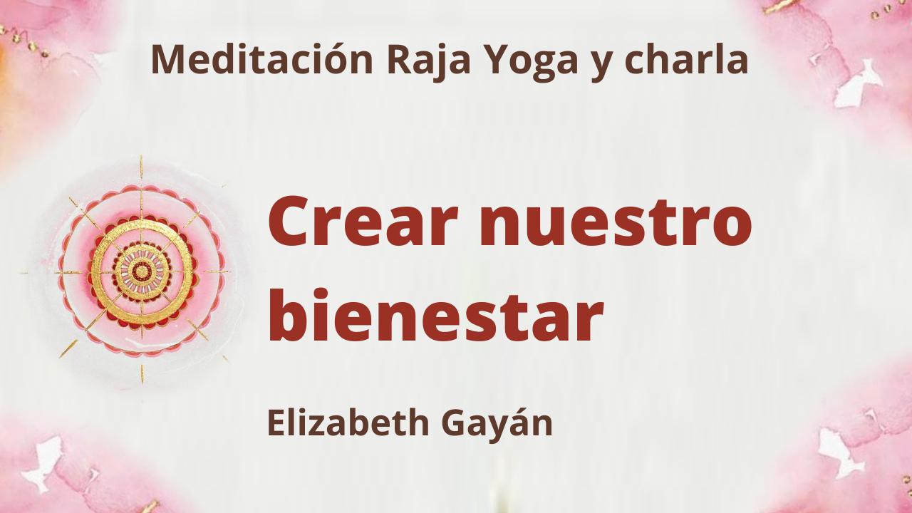 19 JUnio 2021  Meditación Raja Yoga y charla: Crear nuestro bienestar