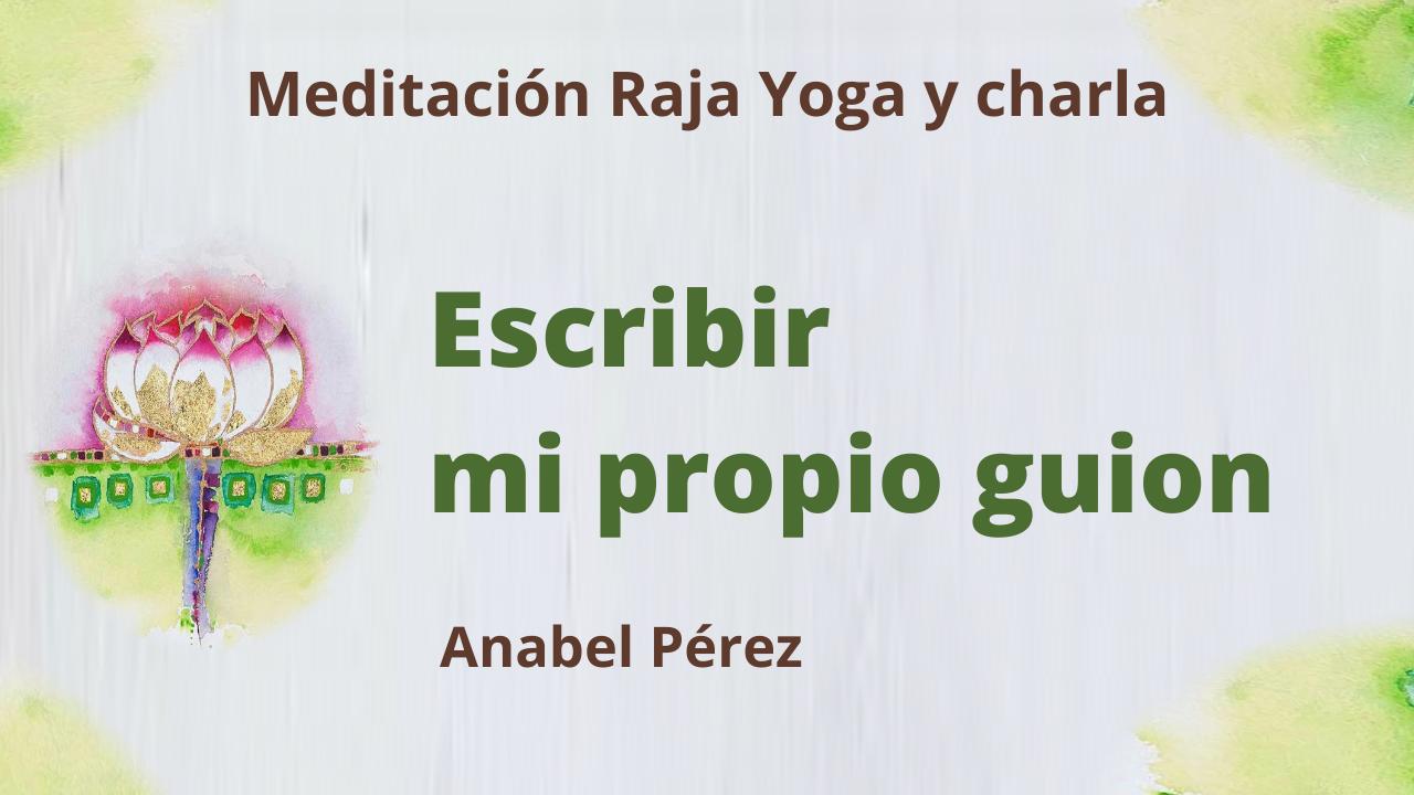 Meditación Raja Yoga y charla: Escribir mi propio guión (8 Julio 2021) On-line desde Barcelona