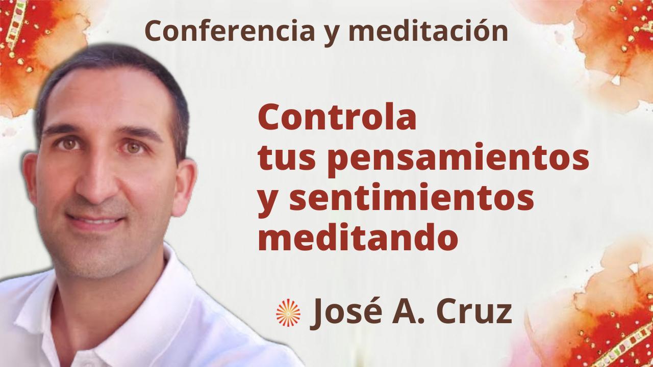 """Meditación y conferencia: """"Controla tus pensamientos y sentimientos meditando"""" (22 Septiembre 2021)"""