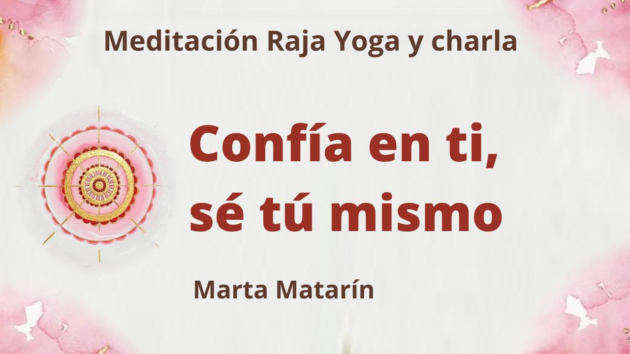 10 Junio 2021 Meditación Raja Yoga y charla: Confía en ti, sé tú mismo