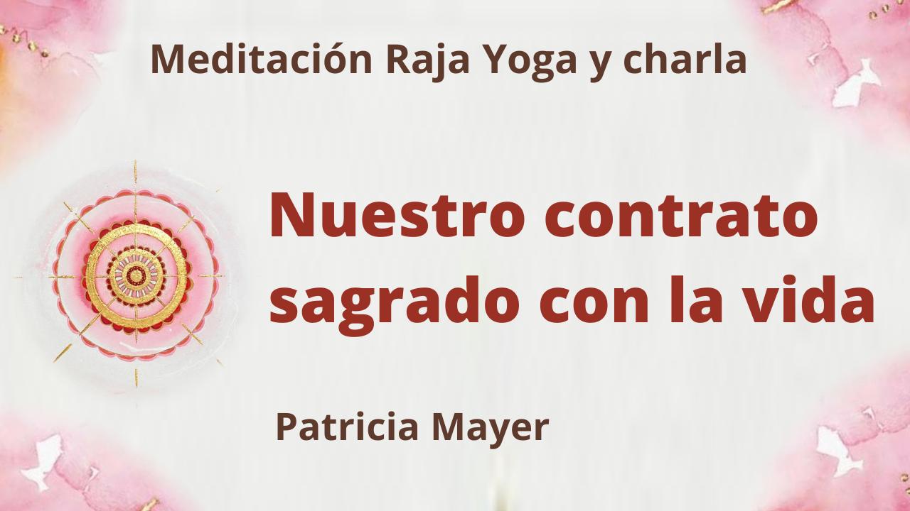 17 Agosto 2021 Meditación Raja Yoga y charla: Nuestro contrato sagrado con la vida