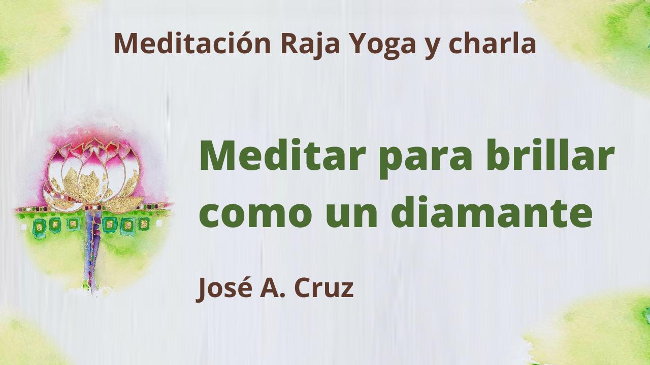 4 Agosto 2021 Meditación Raja Yoga y charla: Meditar para brillar como un diamante